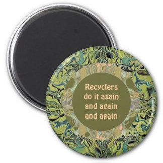 Los recicladores lo hacen otra vez imán redondo 5 cm
