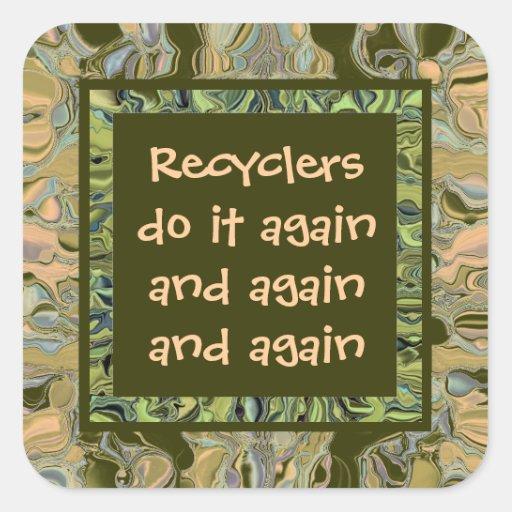 Los recicladores lo hacen otra vez calcomanía cuadrada