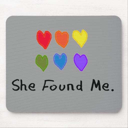 """Los regalos lesbianos """"ella me encontró. """" mouse pad"""