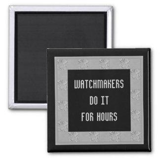 los relojeros lo hacen por horas imán cuadrado