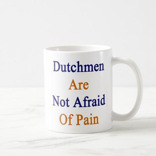 Los remiendos no tienen miedo de dolor tazas de café