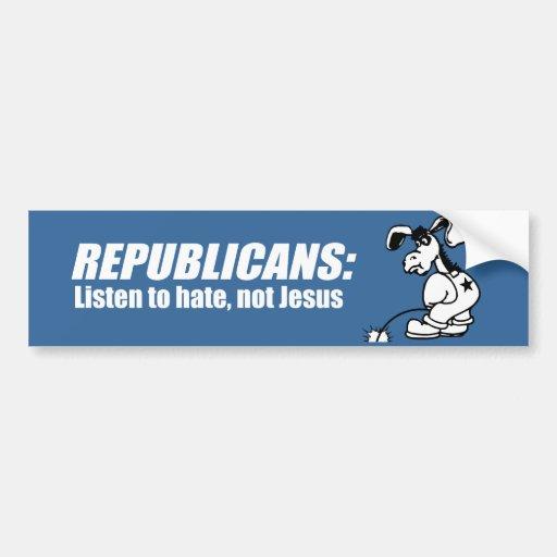 Los republicanos - escuche para odiar no Jesús Etiqueta De Parachoque
