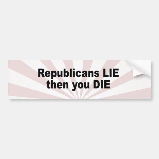 Los republicanos mienten entonces usted mueren etiqueta de parachoque