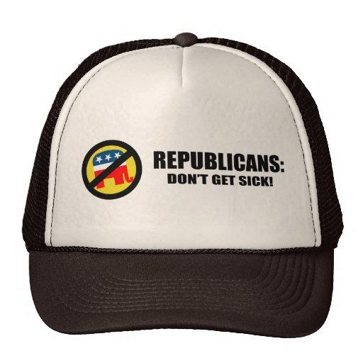 Los republicanos - no consiga enfermo gorra
