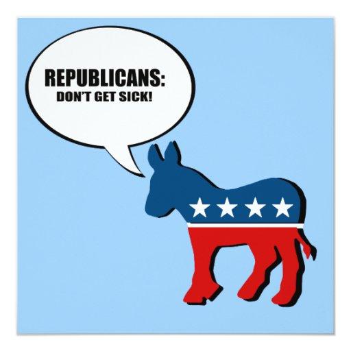Los republicanos - no consiga enfermo invitación 13,3 cm x 13,3cm