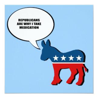 """los republicanos son porqué tomo la medicación invitación 5.25"""" x 5.25"""""""