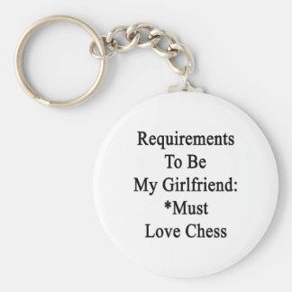 Los requisitos de ser mi novia deben amar ajedrez llavero redondo tipo pin