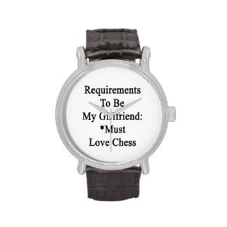 Los requisitos de ser mi novia deben amar ajedrez reloj de mano