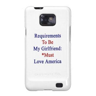 Los requisitos de ser mi novia deben amar América Galaxy SII Fundas