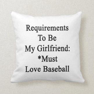 Los requisitos de ser mi novia deben amar Basebal Cojines