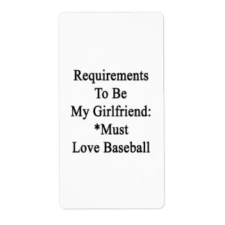 Los requisitos de ser mi novia deben amar Basebal Etiqueta De Envío