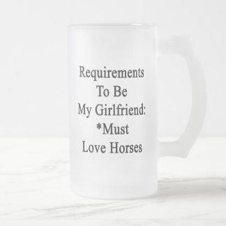 Los requisitos de ser mi novia deben amar caballos taza cristal mate