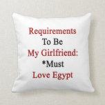 Los requisitos de ser mi novia deben amar Egipto Cojines