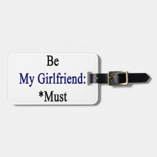 Los requisitos de ser mi novia deben amar el EL Etiquetas De Equipaje