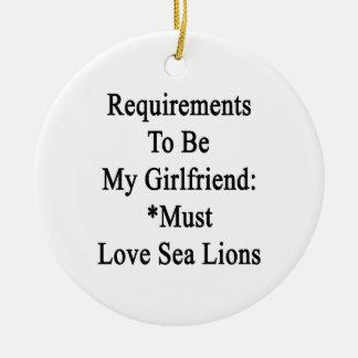 Los requisitos de ser mi novia deben amar el mar adorno redondo de cerámica