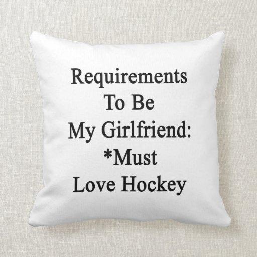 Los requisitos de ser mi novia deben amar hockey almohadas