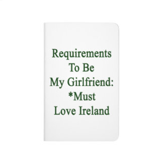 Los requisitos de ser mi novia deben amar Irlanda Cuadernos