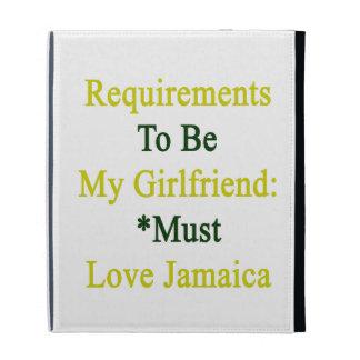 Los requisitos de ser mi novia deben amar Jamaica