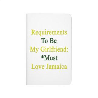 Los requisitos de ser mi novia deben amar Jamaica Cuaderno
