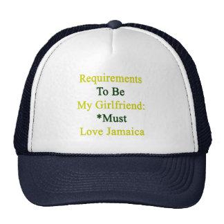 Los requisitos de ser mi novia deben amar Jamaica Gorra