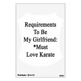 Los requisitos de ser mi novia deben amar karate