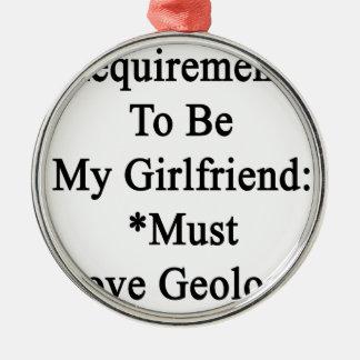 Los requisitos de ser mi novia deben amar la adorno redondo plateado