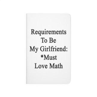 Los requisitos de ser mi novia deben amar matemáti cuaderno
