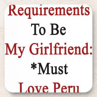 Los requisitos de ser mi novia deben amar Perú Posavasos De Bebidas