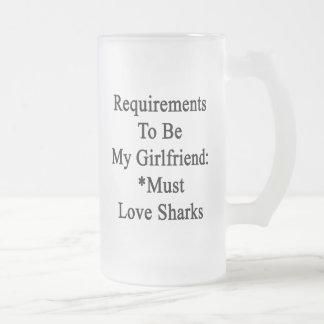 Los requisitos de ser mi novia deben amar taza cristal mate