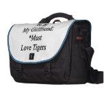 Los requisitos de ser mi novia deben amar tigres bolsa para ordenador