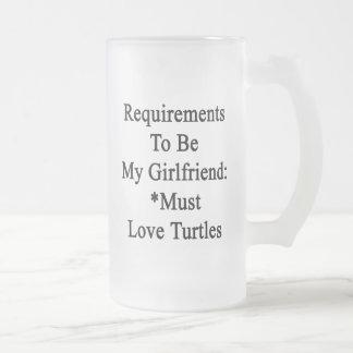 Los requisitos de ser mi novia deben amar tortugas taza cristal mate