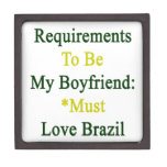 Los requisitos de ser mi novio deben amar el Brasi