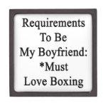 Los requisitos de ser mi novio deben amar el cajas de recuerdo de calidad