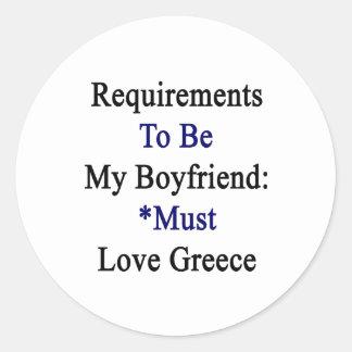 Los requisitos de ser mi novio deben amar Grecia Pegatina Redonda