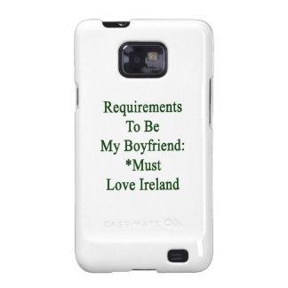 Los requisitos de ser mi novio deben amar Irlanda Galaxy SII Carcasa