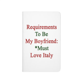 Los requisitos de ser mi novio deben amar Italia