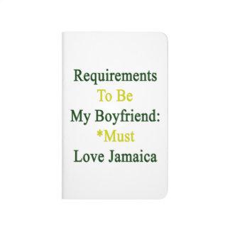 Los requisitos de ser mi novio deben amar Jamaica Cuaderno