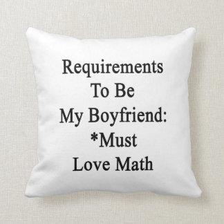 Los requisitos de ser mi novio deben amar matemáti almohada