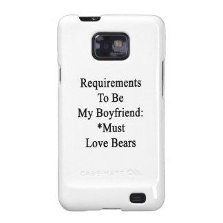 Los requisitos de ser mi novio deben amar osos samsung galaxy SII carcasas