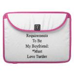 Los requisitos de ser mi novio deben amar tortugas fundas para macbook pro