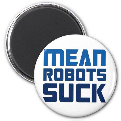 Los robots malos chupan imán redondo 5 cm