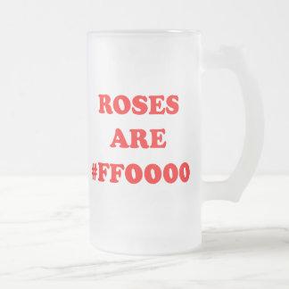 Los rosas son #FF0000 Taza De Cristal