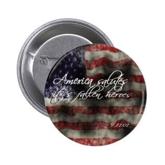 Los saludos de América tiene héroes caidos 9/11 B  Pin Redondo De 2 Pulgadas