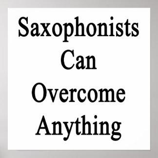 Los saxofonistas pueden superar cualquier cosa póster