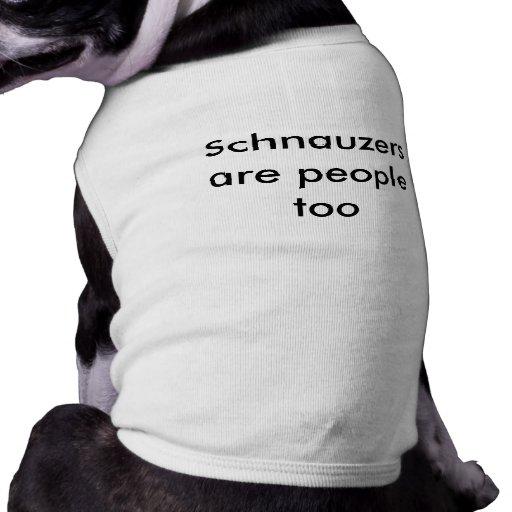 Los Schnauzers son gente también Playera Sin Mangas Para Perro