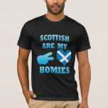 los scottishs son mi Homies Playera