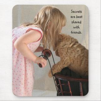 Los secretos se comparten mejor con los amigos alfombrillas de ratones