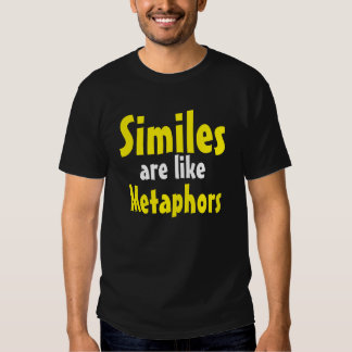 """Los """"símiles son como camiseta de las metáforas"""" camisas"""