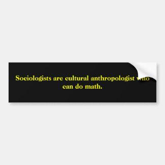 Los sociólogos son el antropólogo cultural que Ca… Pegatina Para Auto