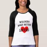 Los soldadores hacen a mejores amantes camisetas